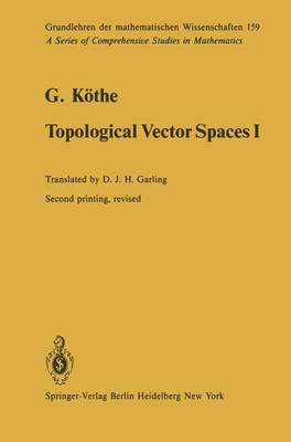 Topological Vector Spaces I by D. J. H. Garling