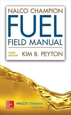 NALCO Champion Fuel Field Manual, Third Edition by Kim B. Peyton