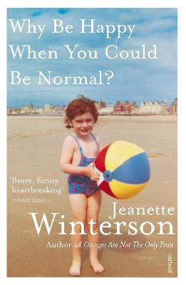 Why Be Happy When You Could Be Normal? book