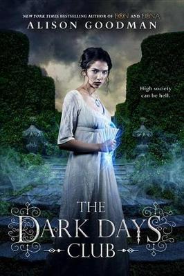 Dark Days Club by Alison Goodman