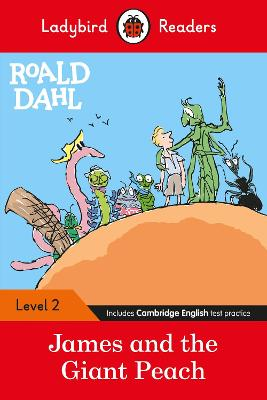 Ladybird Readers Level 2 - Roald Dahl: James and the Giant Peach (ELT Graded Reader) book