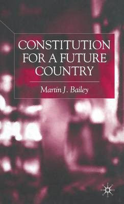 Constitution for a Future Country by M. Bailey
