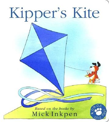 Kipper: Kipper's Kite: Touch-and-Feel Book by Mick Inkpen
