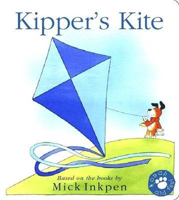 Kipper: Kipper's Kite: Touch-and-Feel Book by Mick Inkpen