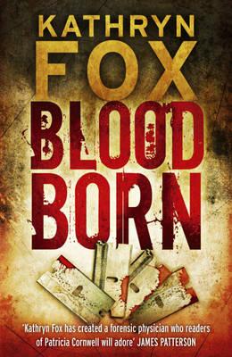 Blood Born by Kathryn Fox