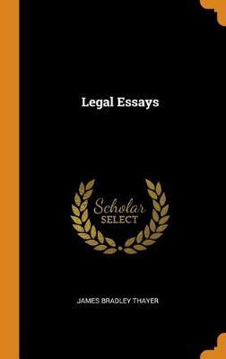 Legal Essays by James Bradley Thayer