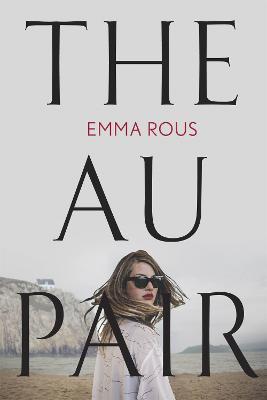 The Au Pair: A spellbinding mystery full of dark family secrets book