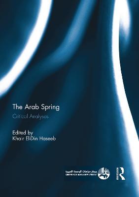 The Arab Spring by Khair El-Din Haseeb