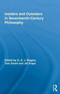 Insiders and Outsiders in Seventeenth-Century Philosophy by G.A.J. Rogers