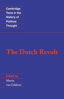 The Dutch Revolt by Martin van Gelderen