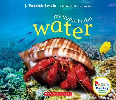 My Home in the Water by J Patrick Lewis