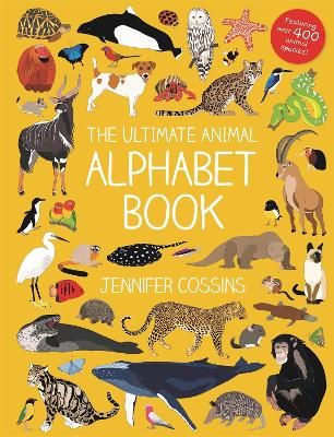 The Ultimate Animal Alphabet Book by Jennifer Cossins