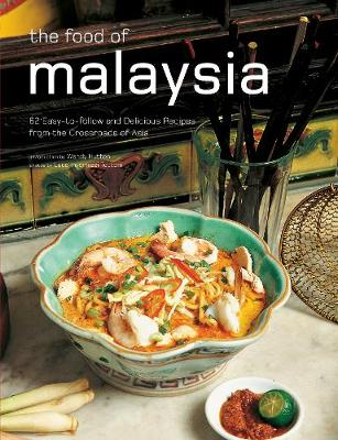 The Food of Malaysia by Wendy Hutton