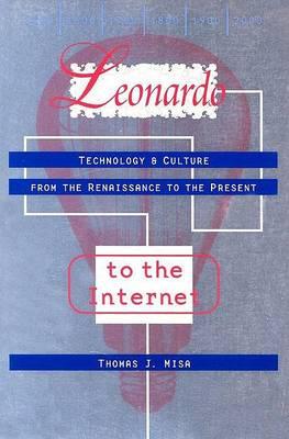 Leonardo to the Internet by Thomas J. Misa