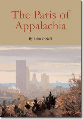Paris of Appalachia by Brian O'Neill