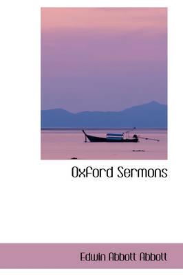 Oxford Sermons by Edwin Abbott Abbott
