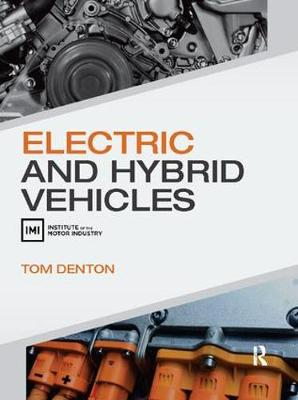 Electric and Hybrid Vehicles by Tom Denton