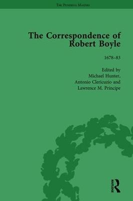 The Correspondence of Robert Boyle, 1636-1691 Vol 5 by Michael Hunter