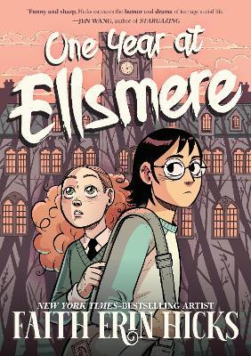 One Year at Ellsmere by Faith Erin Hicks