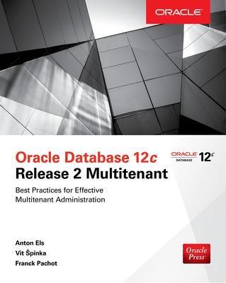 Oracle Database 12c Release 2 Multitenant by Anton Els