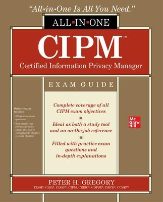 CIPM Certified Information Privacy Manager All-in-One Exam Guide by Peter Gregory