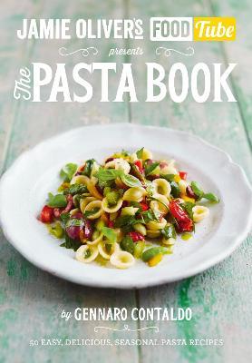 Jamie's Food Tube: The Pasta Book book