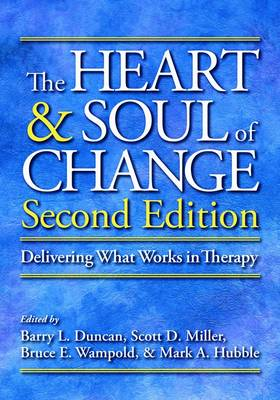The Heart and Soul of Change by Barry L. Duncan