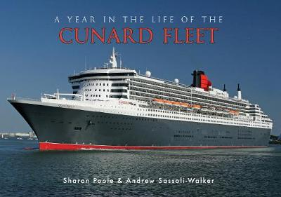 A Year in the Life of the Cunard Fleet by Sharon Poole