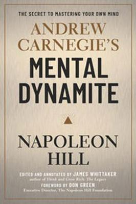 Andrew Carnegie's Mental Dynamite by Napoleon Hill