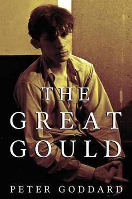 The Great Gould by Peter Goddard