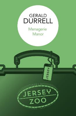 Menagerie Manor by Gerald Durrell