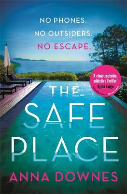The Safe Place: The most addictive crime thriller of summer 2020 by Anna Downes