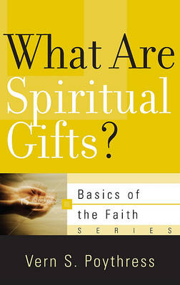 What Are Spiritual Gifts? by Vern S. Poythress