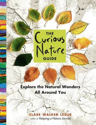 The Curious Nature Guide by Clare Walker Leslie