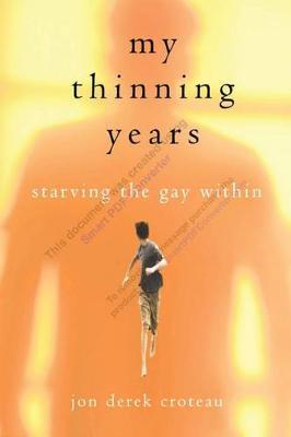 My Thinning Years by Jon Derek Croteau