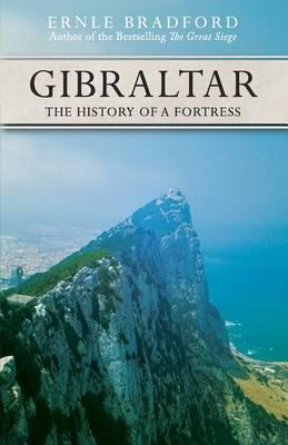 Gibraltar by Ernle Bradford