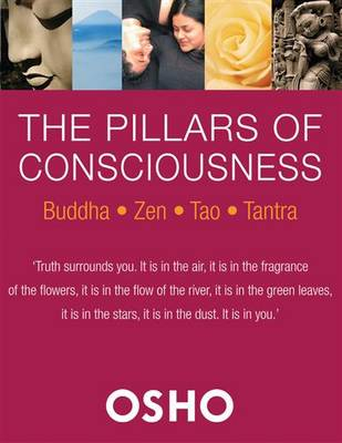 Pillars of Consciousness by Osho