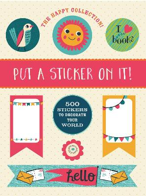 Happy Collection: Put a Sticker On It! book