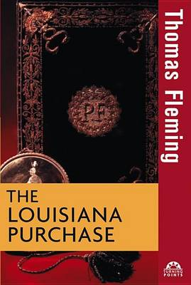 Louisiana Purchase by Thomas Fleming