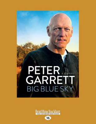 Big Blue Sky: A Memoir by Peter Garrett