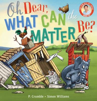 Oh Dear, What Can the Matter be? (with CD) by P. Crumble
