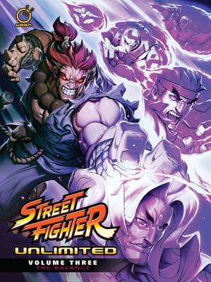 Street Fighter Unlimited Volume 3: The Balance by Ken Siu-Chong