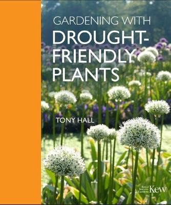 Gardening with Drought-Friendly Plants by Tony Hall