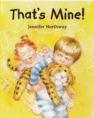 That's Mine! by Jennifer Northway
