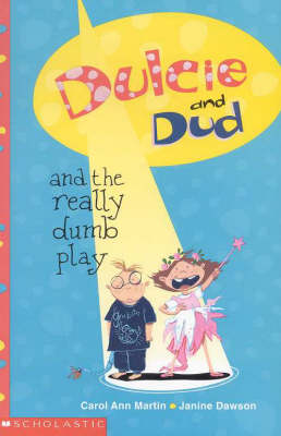 Dulcie and Dud and the Really Dumb Play by Ann Martin