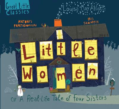 Little Women: or a Real-Life Tale of Four Sisters (Great Little Classics) by Antonis Papatheodoulou