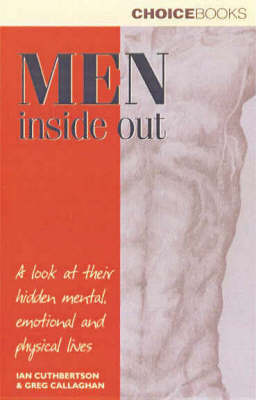 Men inside out : a Look at Their Hiden Mental, Emotional and Physical Lives: A Look at Their Hidden Mental, Emotional and Physical Lives by Ian Cuthbertson