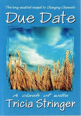 Due Date: A Clash of Wills by Tricia Stringer
