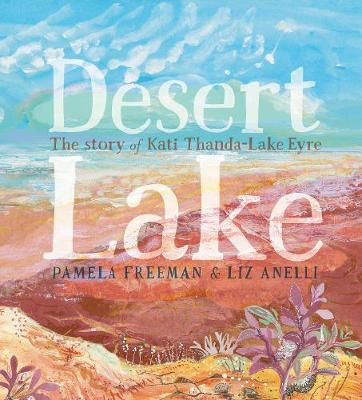 Desert Lake by Pamela Freeman