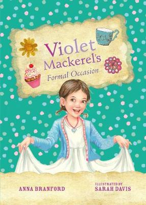 Violet Mackerel's Formal Occasion (Book 8) by Anna Branford